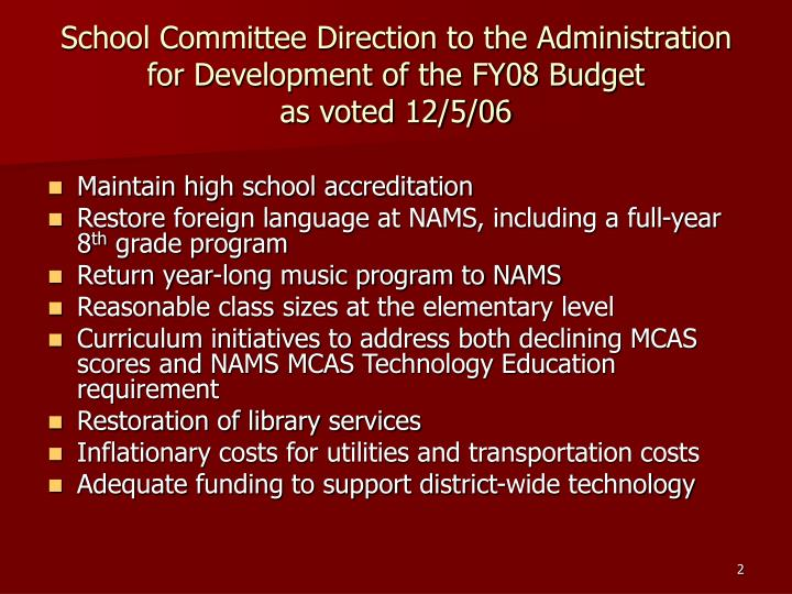 School Committee Direction to the Administration for Development of the FY08 Budget