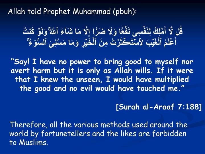 Allah told Prophet Muhammad (pbuh):