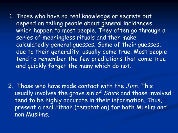 Those who have no real knowledge or secrets but depend on telling people about general incidences wh...