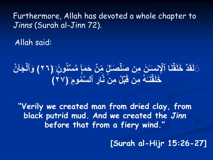 Furthermore, Allah has devoted a whole chapter to