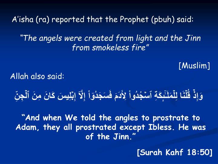 A'isha (ra) reported that the Prophet (pbuh) said: