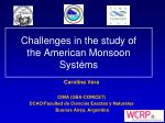 challenges in the study of the american monsoon systems
