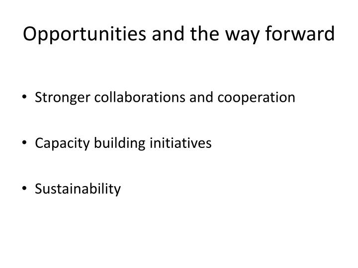 Opportunities and the way forward
