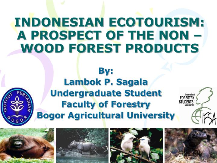 Indonesian ecotourism a prospect of the non wood forest products