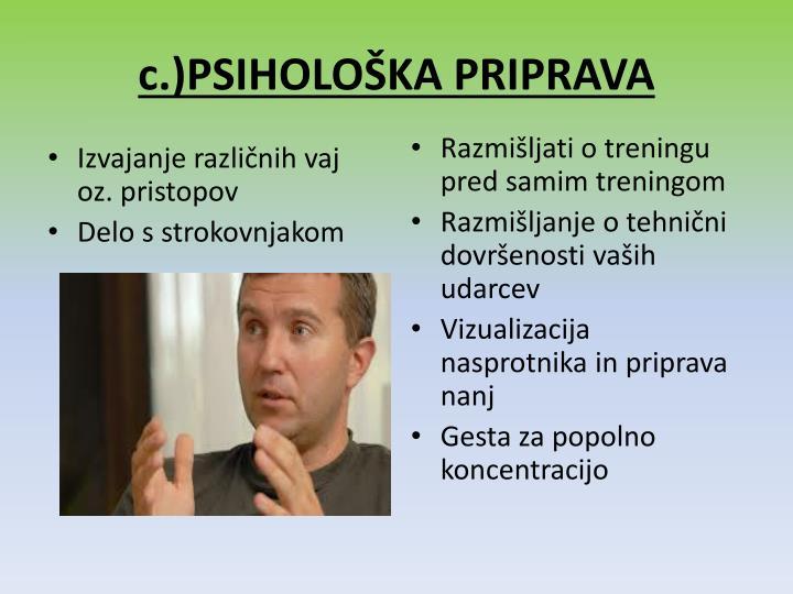 c.)PSIHOLOŠKA PRIPRAVA