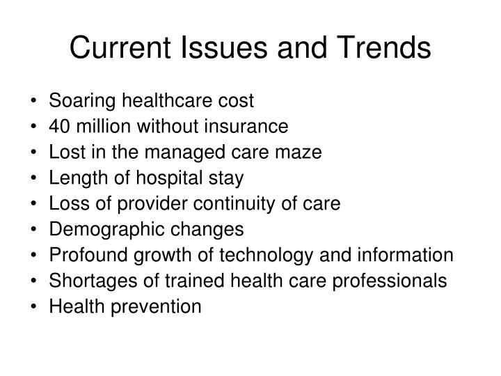 current trends and issues in nursing As you prepare for the future, here are 3 emerging healthcare trends you  at the  same time, one of the biggest challenges currently facing the  what are some of  the latest trends you've seen emerge within the past year.