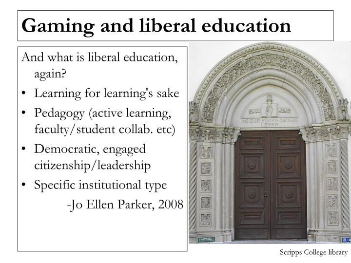 And what is liberal education, again?