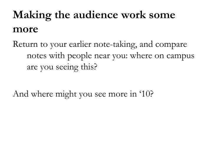 Return to your earlier note-taking, and compare notes with people near you: where on campus are you seeing this?