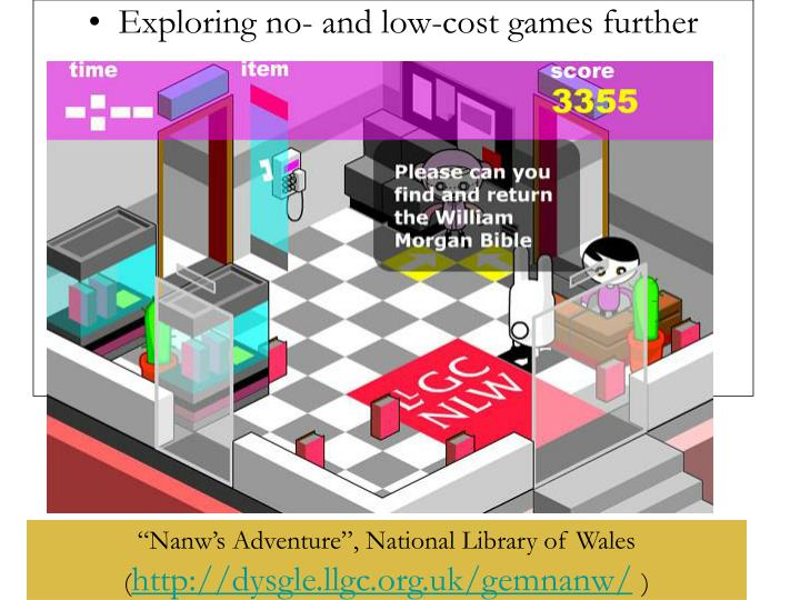 Exploring no- and low-cost games further
