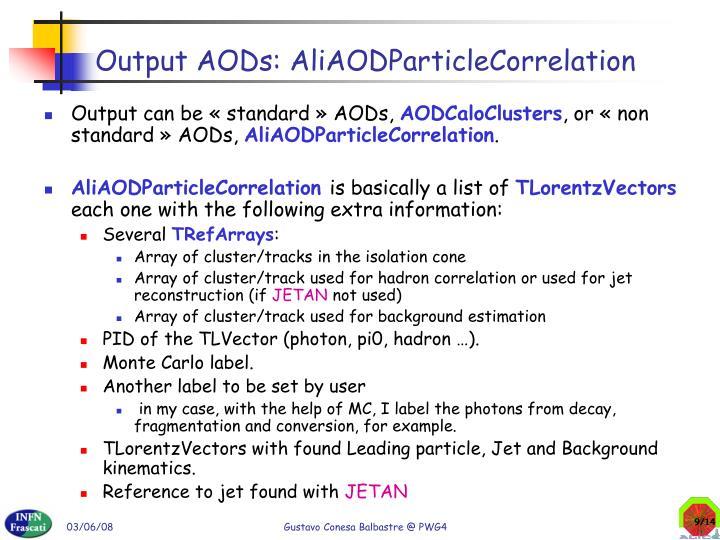 Output AODs: AliAODParticleCorrelation
