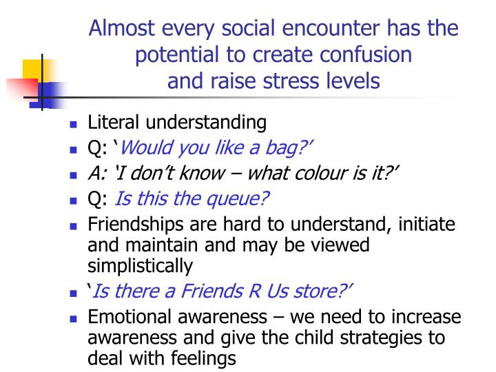 Almost every social encounter has the potential to create confusion