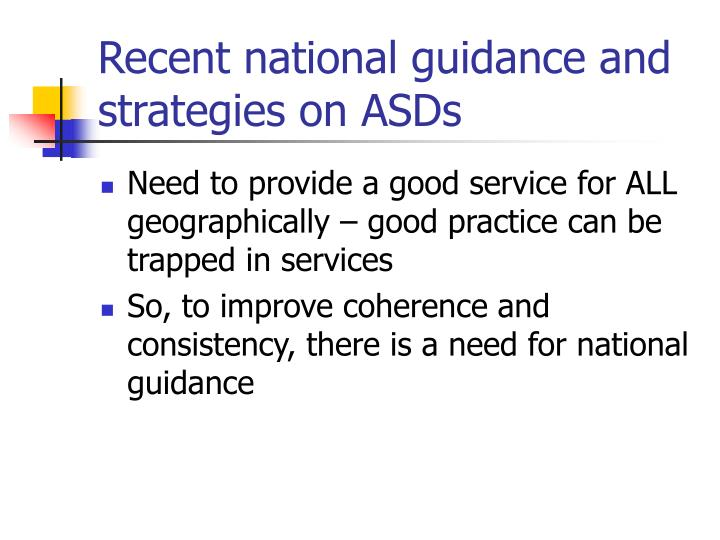 Recent national guidance and strategies on ASDs