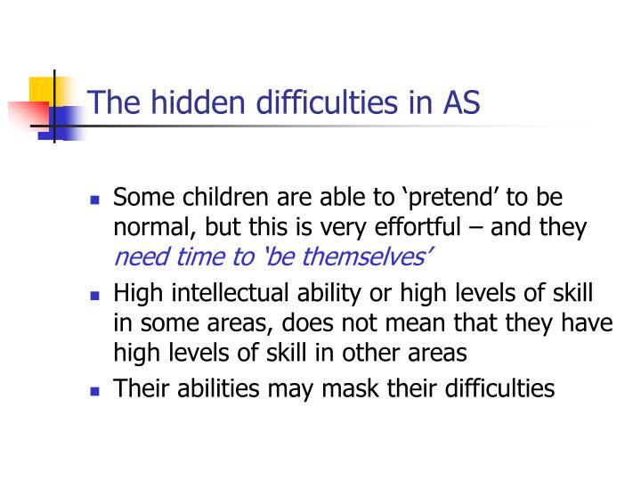 The hidden difficulties in AS