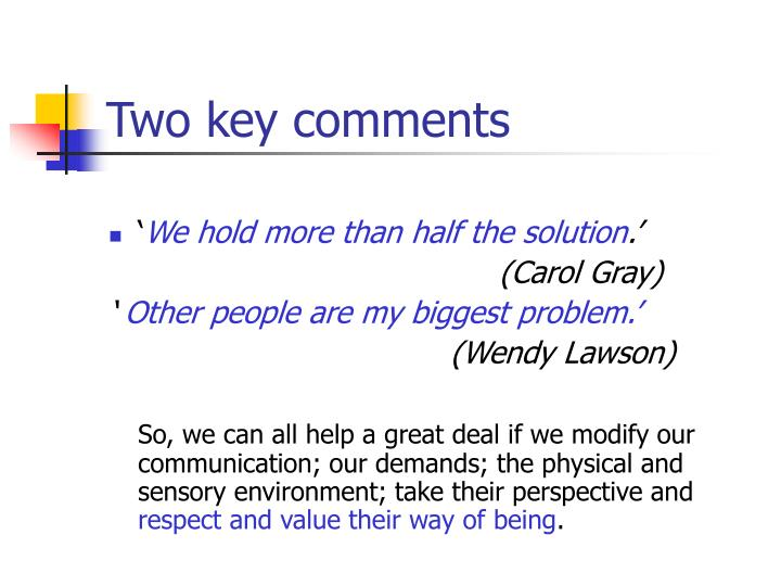 Two key comments