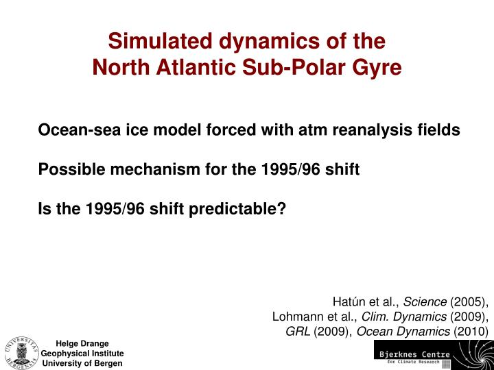 Simulated dynamics of the