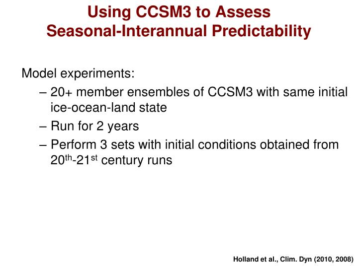 Using CCSM3 to Assess