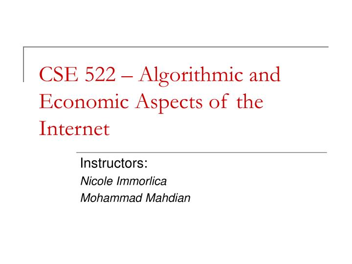 cse 522 algorithmic and economic aspects of the internet n.