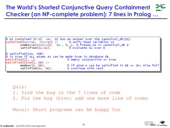 The World's Shortest Conjunctive Query Containment Checker (an NP-complete problem): 7 lines in Prolog …