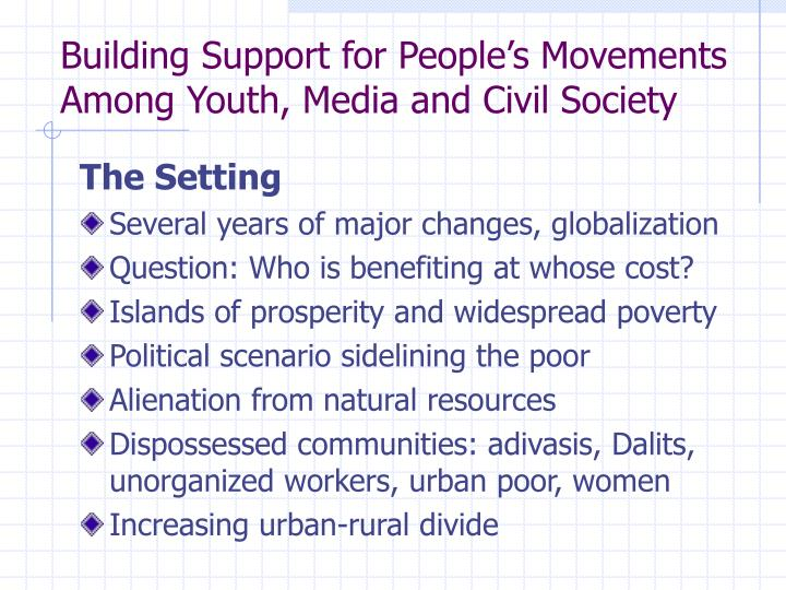 Building support for people s movements among youth media and civil society