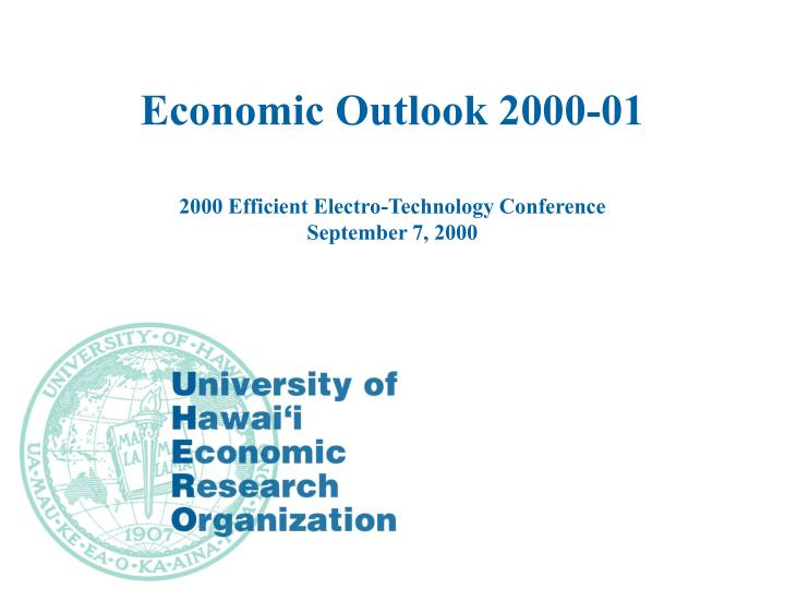 economic outlook 2000 01 2000 efficient electro technology conference september 7 2000 n.