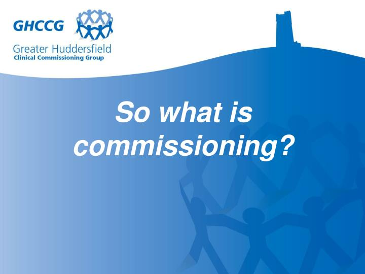 so what is commissioning n.