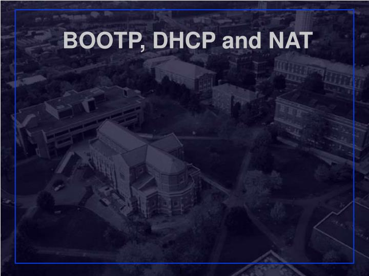 PPT - BOOTP, DHCP and NAT PowerPoint Presentation - ID:4402216
