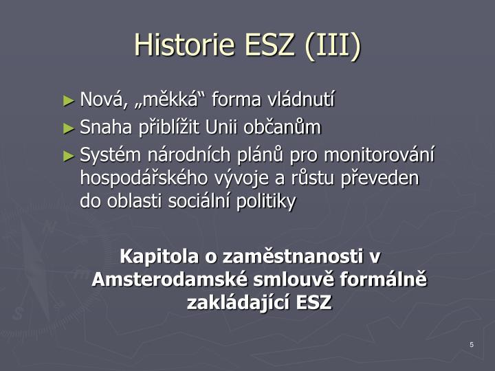 Historie ESZ (III)