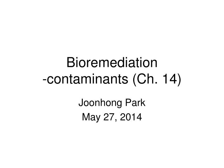 bioremediation contaminants ch 14 n.