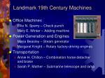 landmark 19th century machines5