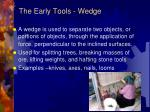 the early tools wedge