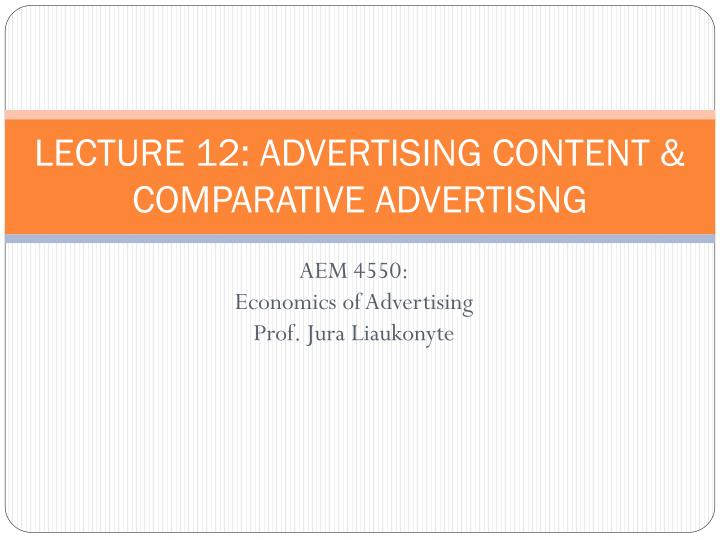lecture 12 advertising content comparative advertisng n.