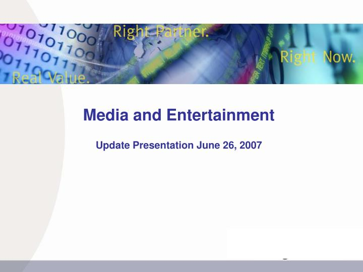 media and entertainment update presentation june 26 2007 n.