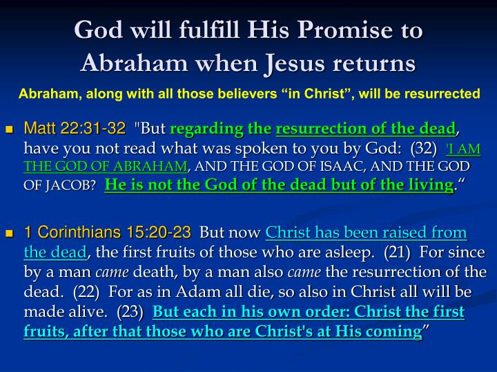 God will fulfill His Promise to Abraham when Jesus returns