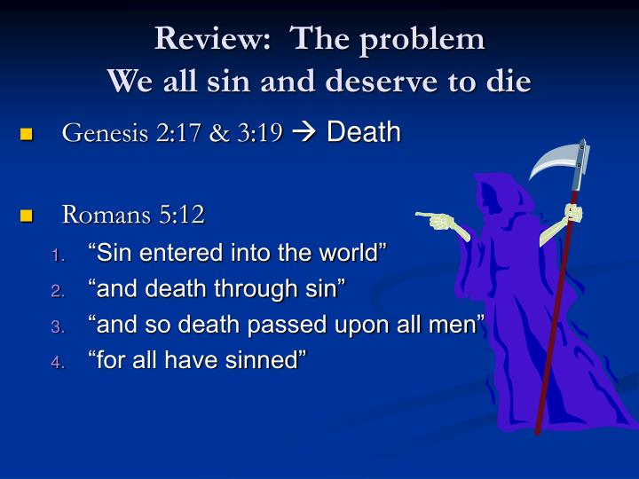 Review the problem we all sin and deserve to die