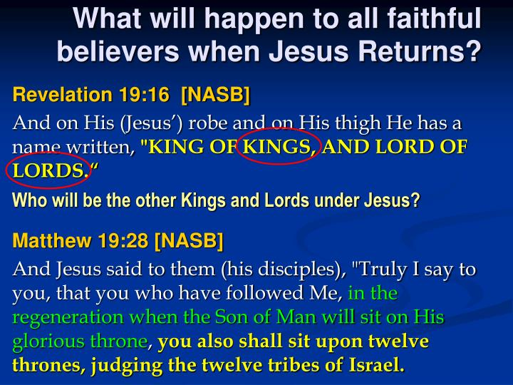 What will happen to all faithful believers when Jesus Returns?
