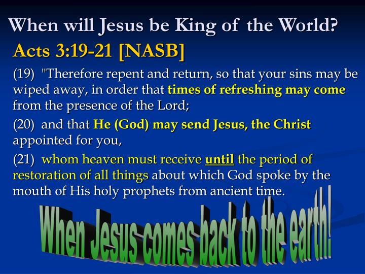 When will Jesus be King of the World?