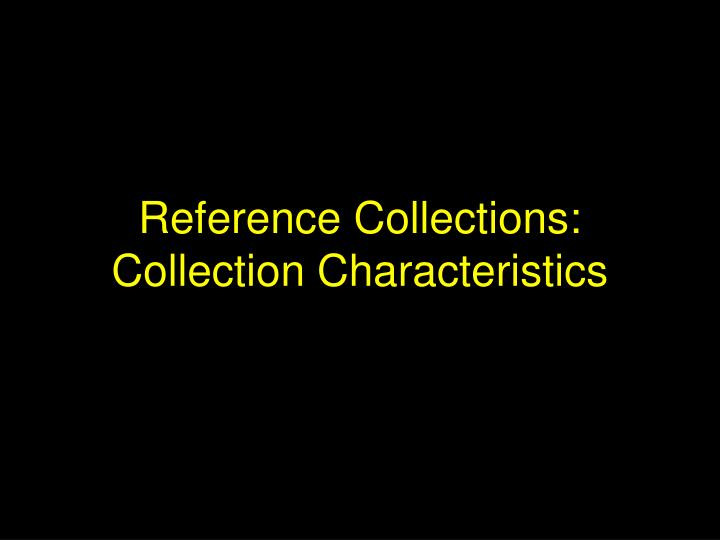 Reference Collections: