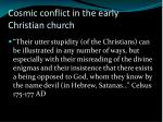 cosmic conflict in the early christian church