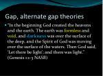 gap alternate gap theories