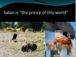 satan is the prince of this world