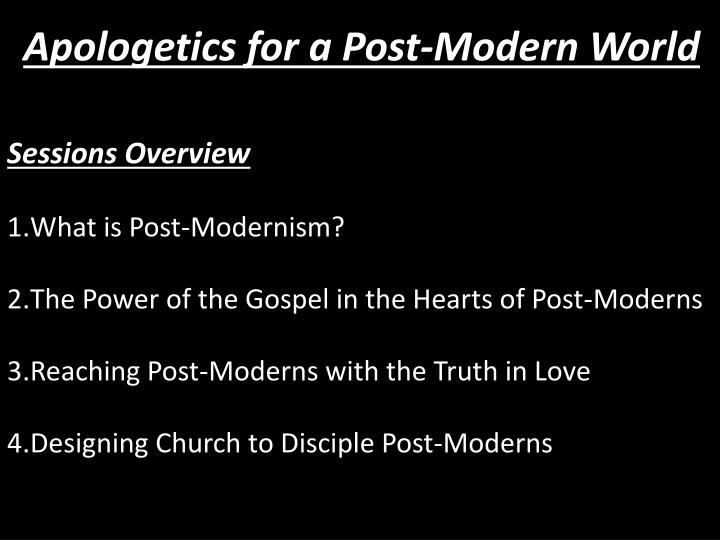 Apologetics for a Post-Modern World
