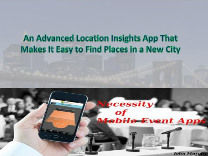 an advanced location insights app that makes it easy to find places in a new city n.
