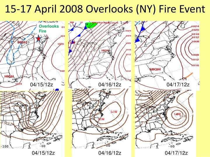 15-17 April 2008 Overlooks (NY) Fire Event