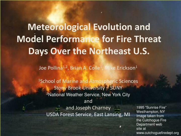 Meteorological evolution and model performance for fire threat days over the northeast u s