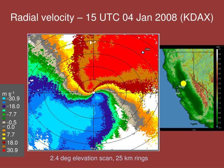 Radial velocity – 15 UTC 04 Jan 2008 (KDAX)