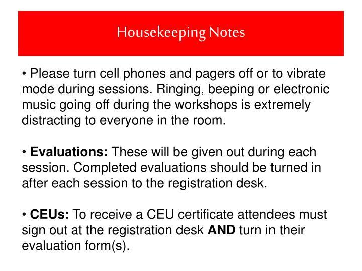 Housekeeping notes