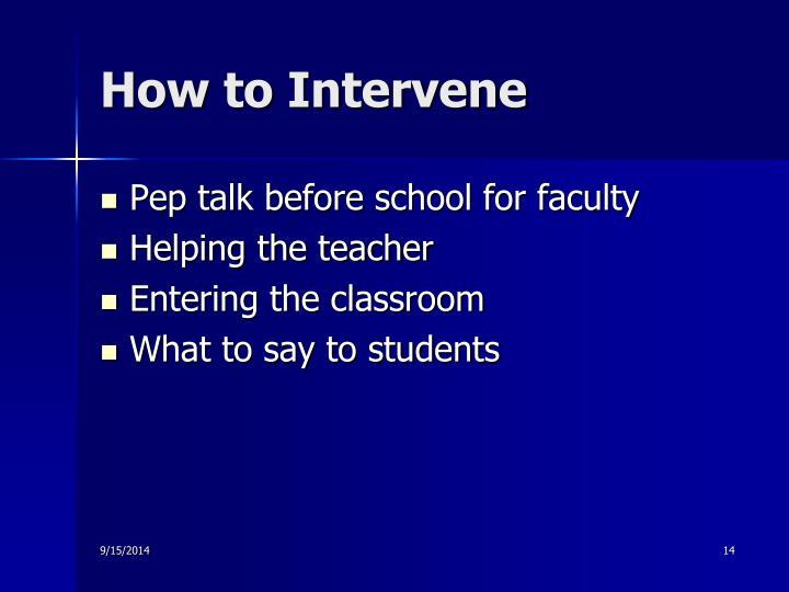 How to Intervene