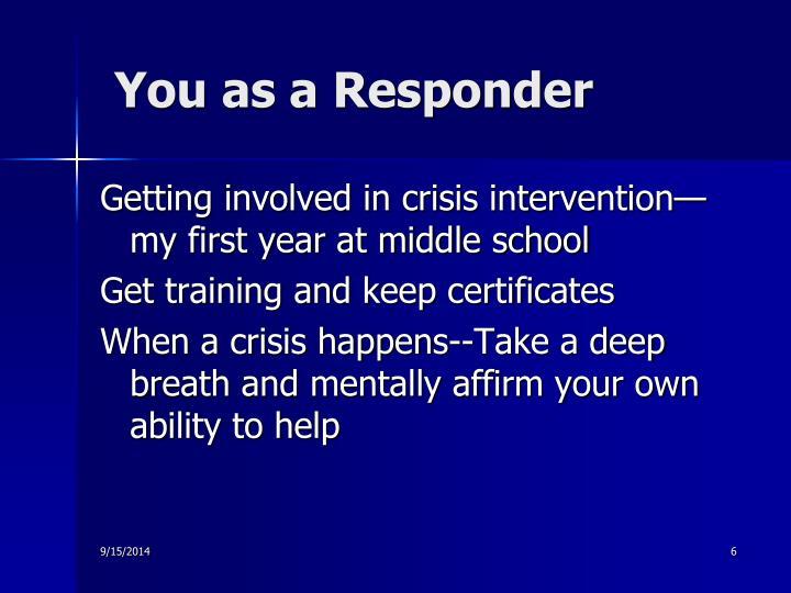 You as a Responder