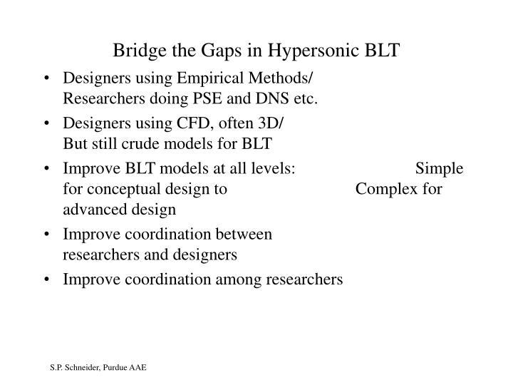 Bridge the Gaps in Hypersonic BLT