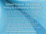 school culture educational policy institutional advocacy1